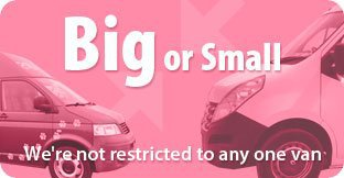 Big or Small - We're not restricted to any one van